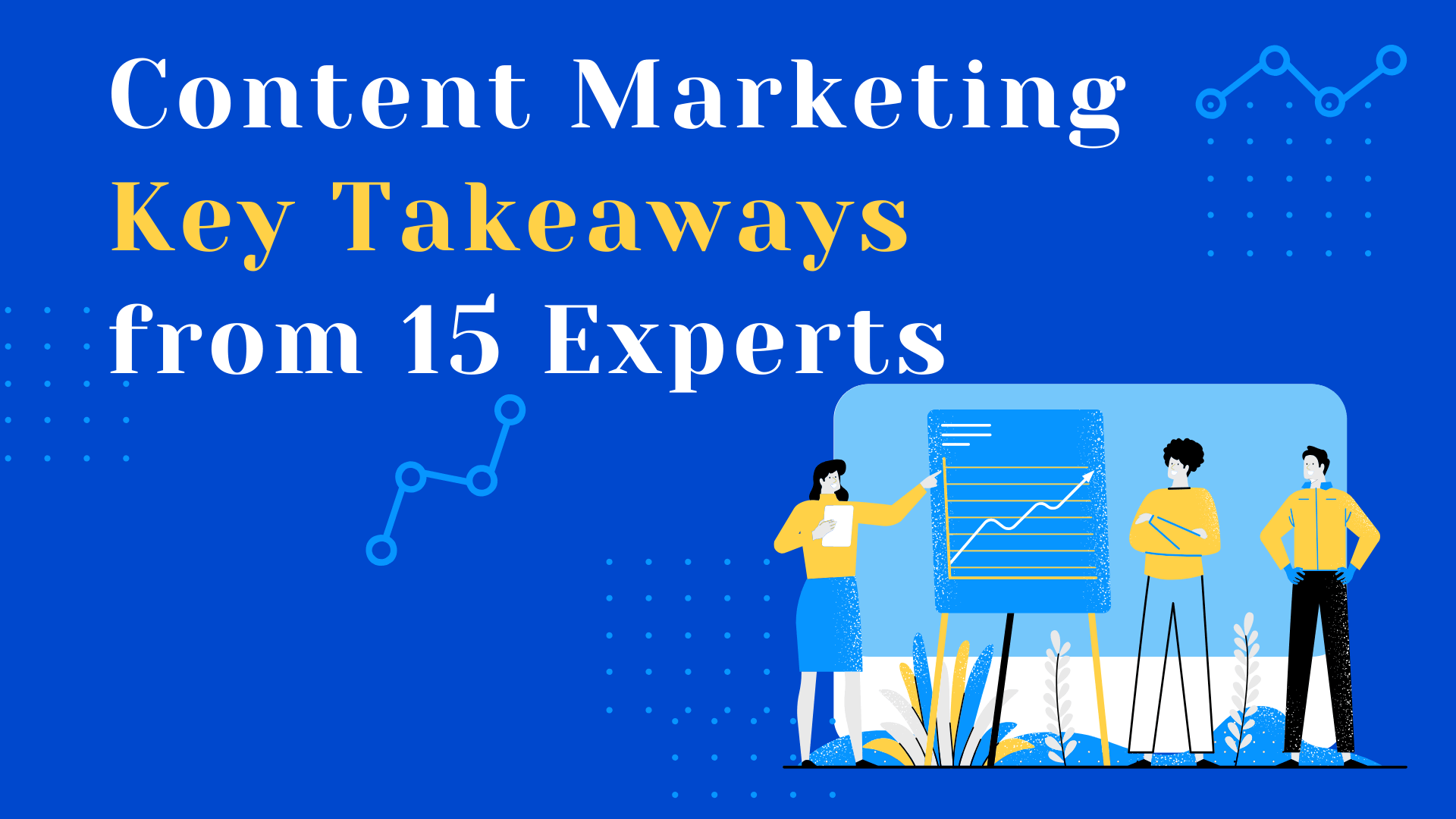 Content Marketing Takeaways - An Expert Roundup