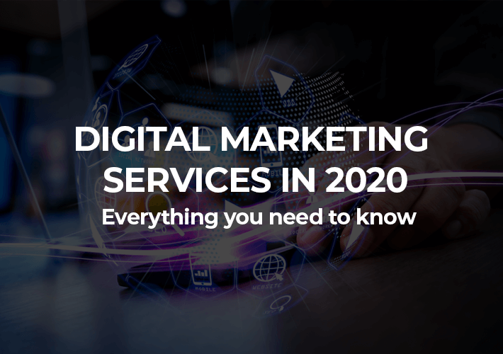 Everything you need to know about Digital Marketing Services